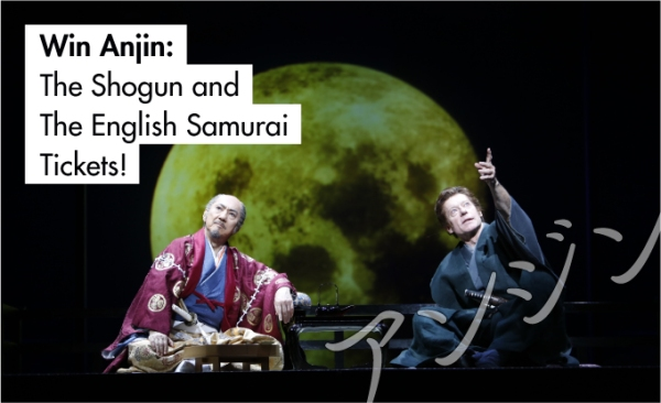 Win Tickets for Anjin: The Shogun and The English Samurai at Sadler's Wells Theatre!