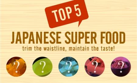 Top 5 Japanese Super Food