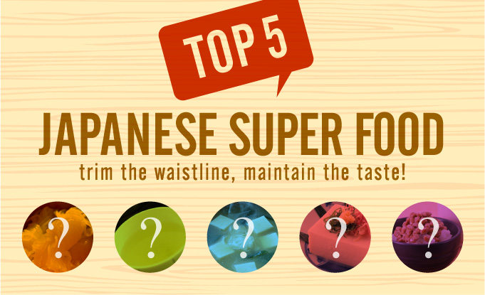 Top 5 Japanese Super Food