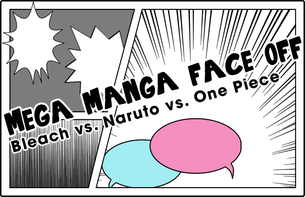 Mega Manga Face Off - Bleach vs. Naruto vs. One Piece
